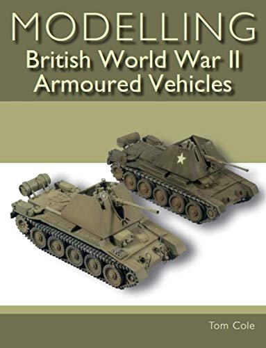 Modelling British World War II Armoured Vehicles for sale  Delivered anywhere in USA
