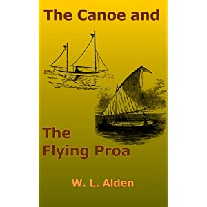 The Canoe and the Flying Proa: Budget-priced Cruising and Safe Sailing
