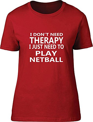 I Don 't Need Therapy I Just Need a Play Netball Ladies T Shirt blanco