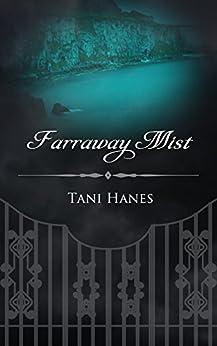 Farraway Mist by [Hanes, Tani]