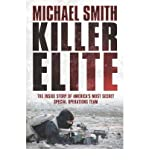 Killer Elite Inside America's Most Secret Special Forces by Smith, Michael ( Author ) ON Nov-15-2006, Paperback