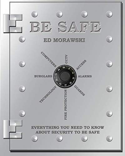 Be Safe: Everything You Need To Know About Security