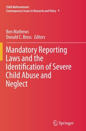 Mandatory Reporting Laws and the Identification of Severe Child Abuse and Neglect (Child Maltreatment)