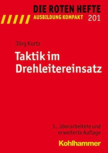 Taktik im Drehleitereinsatz (Die Roten Hefte /Ausbildung kompakt, Band 201)