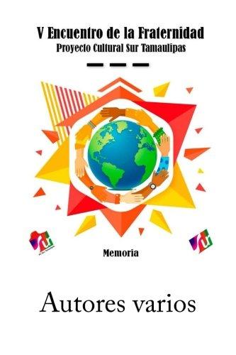 V Encuentro de la Fraternidad: Proyecto Cultural Sur (Spanish Edition)