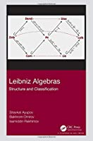 Leibniz Algebras: Structure and Classification Front Cover