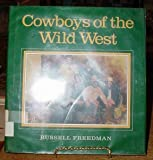 Cowboys of the Wild West, Russell Freedman, 0899193013