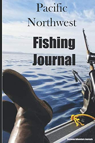 Pacific Northwest Fishing Journal: Trolling Salmon Cover - Log Notebook to Document Epic Fishing Adventures in the Ocean, Bay and Tide Influenced ()