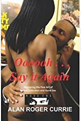 Oooooh ... Say it Again: Mastering the Fine Art of Verbal Seduction and Aural Sex (Paperback) - Common Paperback