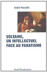 Voltaire, un intellectuel face au fanatisme