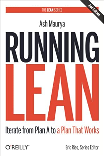 Amazon com: Running Lean: Iterate from Plan A to a Plan That Works