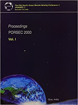 Porsec 2000: Proceedings of the Fifth Pacific Ocean Remote Sensing Conference PORSEC, Goa, India, 4-8 December 2000: Proceedings of the Fifith Pacific ... PORSEC, Goa, India, 5-8 December 2000