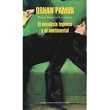 El novelista ingenuo y el sentimental (Spanish Edition)
