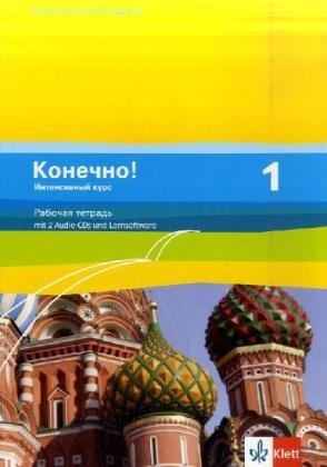 Konetschno! Intensivnyj Kurs / Russisch als 3. Fremdsprache: Konetschno! Intensivnyj Kurs / Arbeitsheft mit 2 Audio-CDs und Online-Datei: Russisch als 3. Fremdsprache