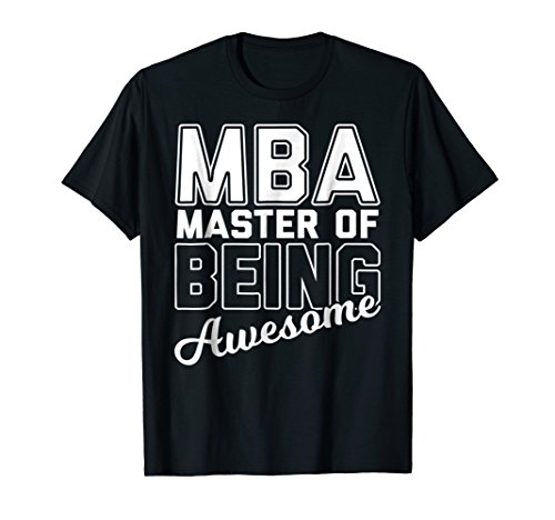 MBA Master's Degree Funny Graduation Tee Awesome