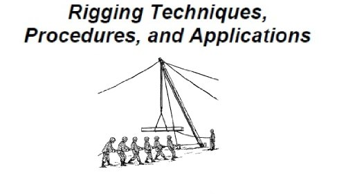 Introduction to Rigging Techniques, Procedures, and Applications.