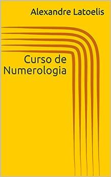 Curso de Numerologia por [Latoelis, Alexandre]