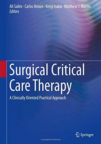 Surgical Critical Care Therapy: A Clinically Oriented Practical Approach