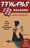 img - for 77 Ways to Find New Readers for Your Self-published Book by Laura Pepper Wu (2012-10-08) book / textbook / text book