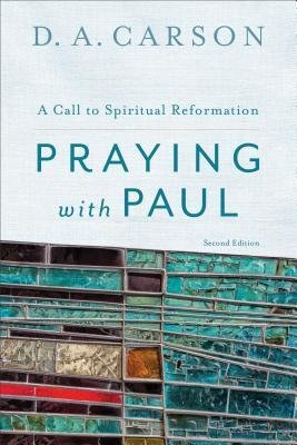 d a carson praying with paul - 5