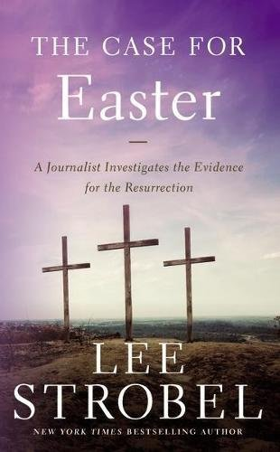 The Case for Easter: A Journalist Investigates the Evidence for the Resurrection (Case for ... - Roads Mall West Stores