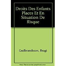Droits Des Enfants Places Et En Situation De Risque
