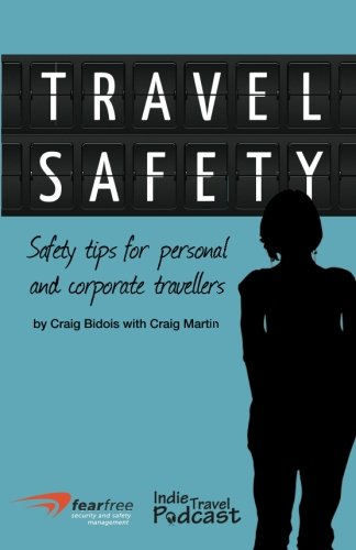 (Travel Safety: Safety Tips For Personal And Corporate Travellers)