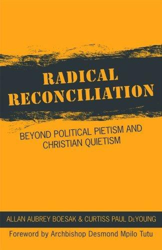Radical Reconciliation: Beyond Political Pietism and Christian Quietism [Allan Boesak - Curtiss Paul DeYoung] (Tapa Blanda)