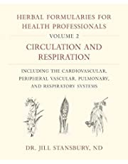Herbal Formularies for Health Professionals, Volume 2: Circulation and Respiration, including the Cardiovascular, Peripheral Vascular, Pulmonary, and Respiratory Systems