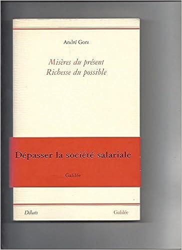 GORZ André - Misères du présent Richesse du possible