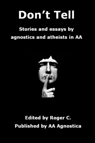 Don't Tell: Stories and essays by agnostics and atheists in AA pdf