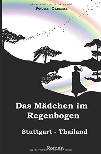 Das Mädchen im Regenbogen: Stuttgart - Thailand