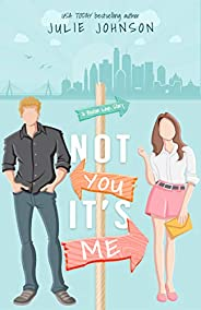 Not You It's Me (A Boston Love Story Book 1) (English Edit