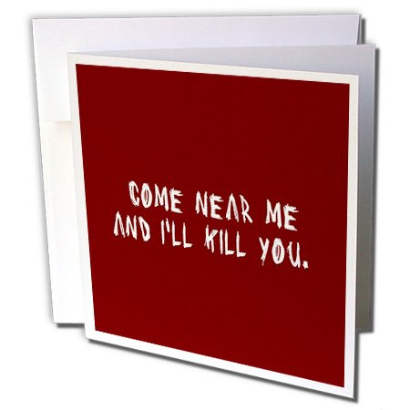 3dRose Mark Andrews ZeGear Cool - Come Near Me and Ill Kill You - 12 Greeting Cards with envelopes (gc_17329_2) for $<!--$15.95-->