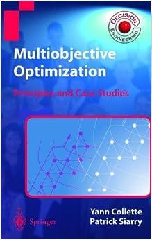Multiobjective Optimization: Principles and Case Studies (Decision Engineering)