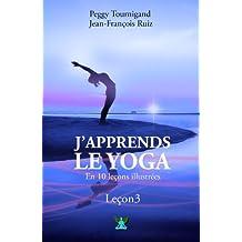 J'apprends le Yoga en 10 leçons - Leçon numéro 3 - Se détendre avec la respiration (French Edition)