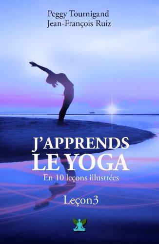 J Apprends Le Yoga En 10 Lecons Lecon Numero 3 Se