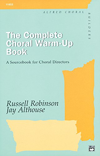The Complete Choral Warm-up Book: A Sourcebook for Choral Directors, Comb Bound Book