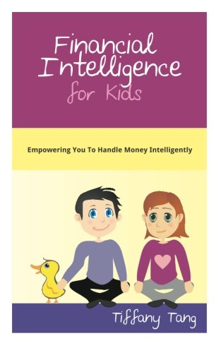 Financial Intelligence for Kids: Empowering You To Handle Money Intelligently