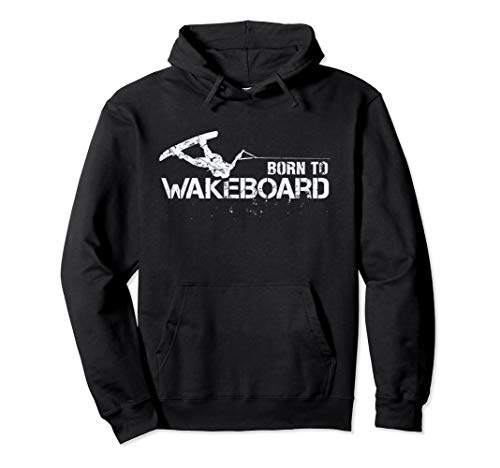Unisex Born to Wakeboard Hoodie, Awesome Vintage Wakeboarding for sale  Delivered anywhere in USA