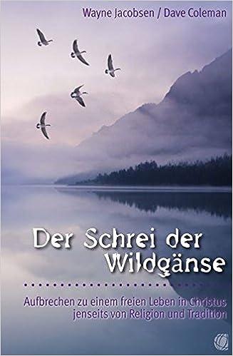 new product 79bf3 81142 Der Schrei der Wildgänse. Aufbrechen zu einem freien Leben ...