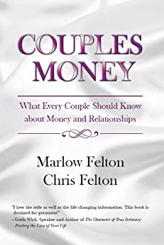 Couples Money - What Every Couple Should Know About Money and Relationships by [Felton, Chris, Felton, Marlow]