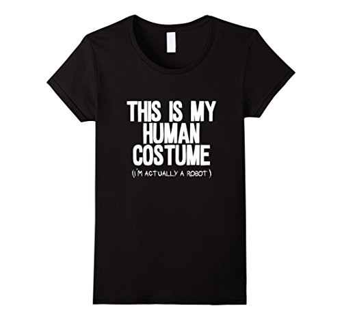 [Women's This is my human costume i'm actually a robot shirt XL Black] (Female Robot Costumes)