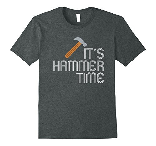 - Mens Funny Carpenter Humor T-Shirt - Pun It's Hammer Time Tools 3XL Dark Heather