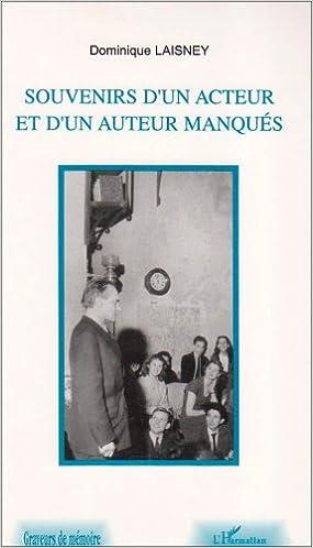 Livres gratuits en ligne Souvenirs d'un acteur et d'un auteur manqués pdf epub