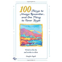 100 Things to Always Remember and One Thing to Never Forget