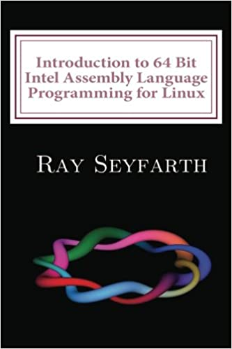 PDF Introduction to 64 Bit Intel Assembly Language Programming for