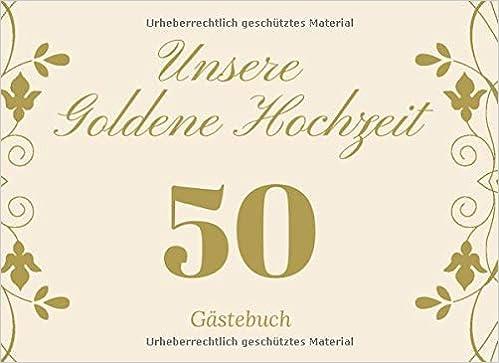 Unsere Goldene Hochzeit 50 Gästebuch Eintrage Blanko Buch