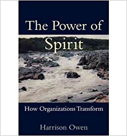 Book The Power of Spirit: How Organizations Transform by Harrison Owen (2000-08-30)