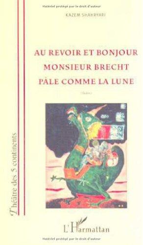 Au Revoir Et Bonjour Monsieur Brecht Pale Comme La Lune